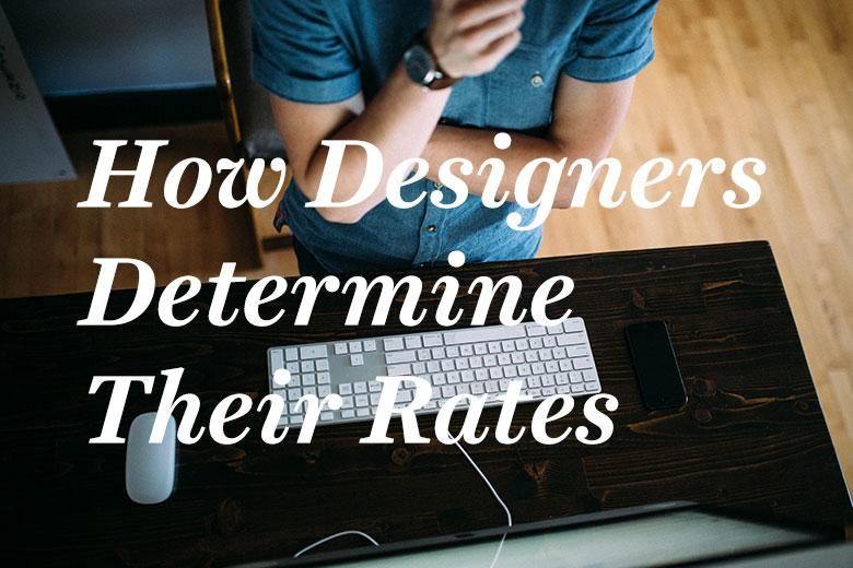How Designers Determine Their Rates
