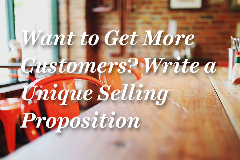 Want to Get More Customers? Write a Unique Selling Proposition